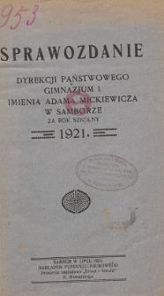 Sprawozdanie Dyrekcji Państwowego Gimnazjum I. im. Adama Mickiewicza w Samborze za rok szkolny 1921