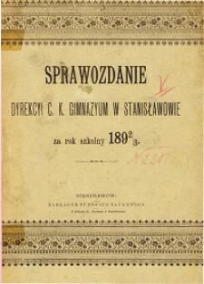 Sprawozdanie Dyrekcyi C. K. Gimnazyum w Stanisławowie za rok szkolny 1892/93