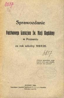 Sprawozdanie Państwowego Gimnazjum Św. Marji Magdaleny w Poznaniu za rok szkolny 1925/26