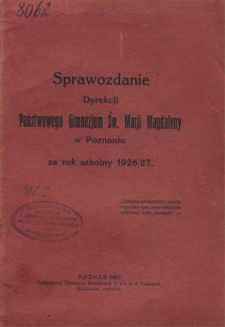 Sprawozdanie Państwowego Gimnazjum Św. Marji Magdaleny w Poznaniu za rok szkolny 1926/27