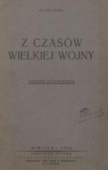 Z czasów Wielkiej Wojny : pamiętnik nie kombatanta