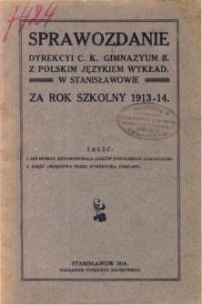 Sprawozdanie Dyrekcyi C. K. II Gimnazyum z polskim językiem wykładowym w Stanisławowie za rok szkolny 1913/14