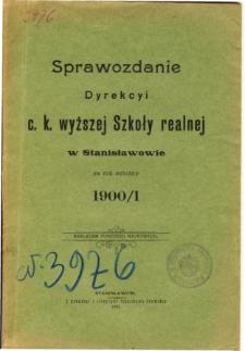 Sprawozdanie Dyrekcyi C. K. Wyższej Szkoły Realnej w Stanisławowie za rok szkolny 1900/1