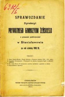 Sprawozdanie Dyrekcyi Prywatnego Gimnazyum Żeńskiego z prawem publiczności w Stanisławowie za rok szkolny 1909/10
