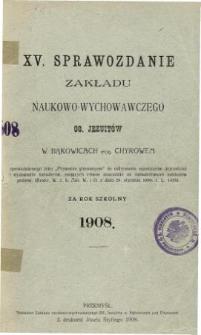 Sprawozdanie Zakładu Naukowo-Wychowawczego OO. Jezuitów w Bąkowicach pod Chyrowem za rok szkolny 1908