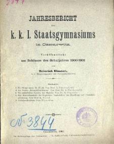 Jahresbericht des K. K. I. Staatsgymnasiums in Czernowitz am Shlusse des Schuljahres 1900/1901