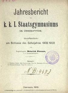 Jahresbericht des K. K. I. Staatsgymnasiums in Czernowitz am Shlusse des Schuljahres 1902/03