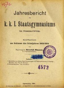 Jahresbericht des K. K. I. Staatsgymnasiums in Czernowitz am Shlusse des Schuljahres 1903/04