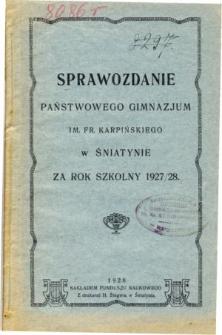 Sprawozdanie Dyrekcji Państwowego Gimnazjum im. Fr. Karpińskiego w Śniatynie za rok szkolny 1927/28