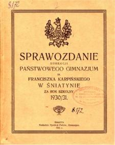 Sprawozdanie Dyrekcji Państwowego Gimnazjum im. Fr. Karpińskiego w Śniatynie za rok szkolny 1930/31
