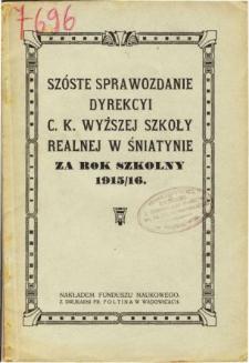 Sprawozdanie Dyrekcyi C. K. Wyższej Szkoły Realnej w Śniatynie za rok szkolny 1915/16