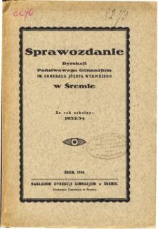 Sprawozdanie Dyrekcji Państwowego Gimnazjum im. Generała Józefa Wybickiego w Śremie za rok szkolny 1933/34