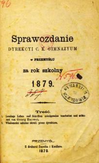 Sprawozdanie Dyrekcyi C. K. Gimnazyum w Przemyślu za rok szkolny 1879