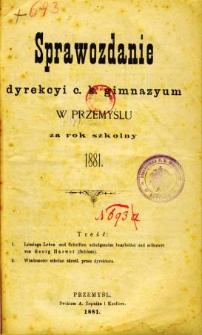 Sprawozdanie Dyrekcyi C. K. Gimnazyum w Przemyślu za rok szkolny 1881