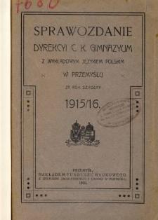 Sprawozdanie Dyrekcyi C. K. Gimnazyum z wykładowym językiem polskim w Przemyślu za rok szkolny 1915/16