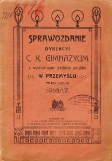 Sprawozdanie Dyrekcyi C. K. Gimnazyum z wykładowym językiem polskim w Przemyślu za rok szkolny 1916/17