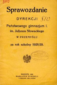 Sprawozdanie Dyrekcji I. Państwowego Gimnazjum im. Juliusza Słowackiego w Przemyślu za rok szkolny 1928/29