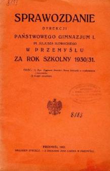 Sprawozdanie Dyrekcji I. Państwowego Gimnazjum im. Juliusza Słowackiego w Przemyślu za rok szkolny 1930/31