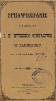 Sprawozdanie Dyrekcyi C. K. Wyższego Gimnazyum w Tarnopolu za rok szkolny 1886