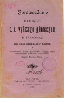Sprawozdanie Dyrekcyi C. K. Wyższego Gimnazyum w Tarnopolu za rok szkolny 1895