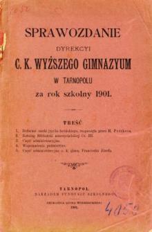 Sprawozdanie Dyrekcyi C. K. Wyższego Gimnazyum w Tarnopolu za rok szkolny 1901