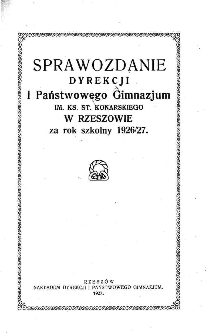 Sprawozdanie Dyrekcji I. Państwowego Gimnazjum im. ks. St. Konarskiego w Rzeszowie za rok szkolny 1926/27