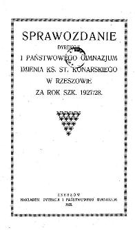 Sprawozdanie Dyrekcji I. Państwowego Gimnazjum im. ks. St. Konarskiego w Rzeszowie za rok szkolny 1927/28