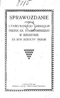 Sprawozdanie Dyrekcji I. Państwowego Gimnazjum im. ks. St. Konarskiego w Rzeszowie za rok szkolny 1928/29