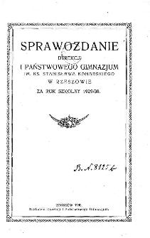 Sprawozdanie Dyrekcji I. Państwowego Gimnazjum im. ks. St. Konarskiego w Rzeszowie za rok szkolny 1929/30