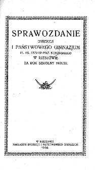 Sprawozdanie Dyrekcji I. Państwowego Gimnazjum im. ks. St. Konarskiego w Rzeszowie za rok szkolny 1931/32