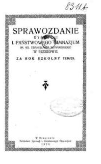 Sprawozdanie Dyrekcji I. Państwowego Gimnazjum im. ks. St. Konarskiego w Rzeszowie za rok szkolny 1934/35