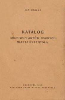Katalog Archiwum Aktów Dawnych miasta Przemyśla