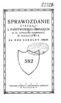 Sprawozdanie Dyrekcji I. Państwowego Gimnazjum im. ks. St. Konarskiego w Rzeszowie za rok szkolny 1936/37