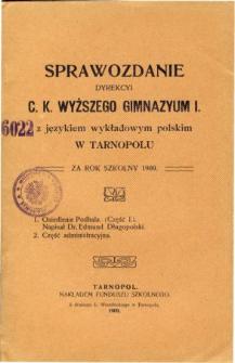 Sprawozdanie Dyrekcyi C. K. Wyższego Gimnazyum I. z językiem wykładowym polskim w Tarnopolu za rok szkolny 1909