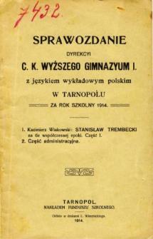 Sprawozdanie Dyrekcyi C. K. Wyższego Gimnazyum I. z językiem wykładowym polskim w Tarnopolu za rok szkolny 1914