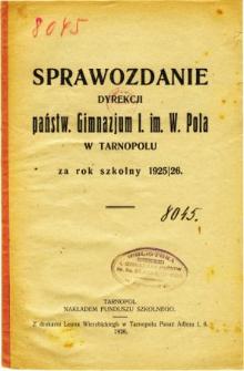 Sprawozdanie Dyrekcji Państwowego Gimnazjum I. im. W. Pola w Tarnopolu za rok szkolny 1925/26