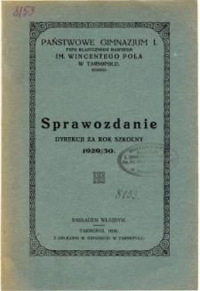Sprawozdanie Dyrekcji Państwowego Gimnazjum I. im. W. Pola w Tarnopolu za rok szkolny 1929/30