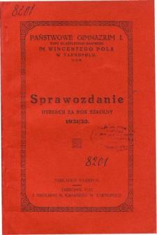 Sprawozdanie Dyrekcji Państwowego Gimnazjum I. im. W. Pola w Tarnopolu za rok szkolny 1931/32