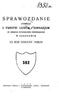 Sprawozdanie Dyrekcji I. Państwowego Liceum i Gimnazjum im. ks. St. Konarskiego w Rzeszowie za rok szkolny 1938/39