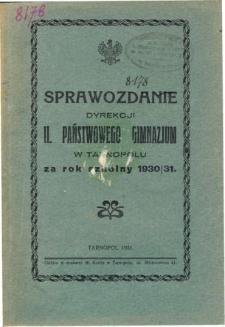 Sprawozdanie Dyrekcji II. Państwowego Gimmnazjum w Tarnopolu za rok szkolny 1930/31