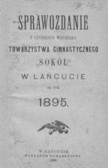 """Sprawozdanie z czynności Wydziału Towarzystwa Gimnastycznego """"Sokół"""" w Łańcucie za rok 1895"""