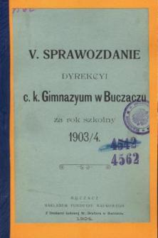 Sprawozdanie Dyrekcyi C. K. Gimnazyum w Buczaczu za rok szkolny 1903/4