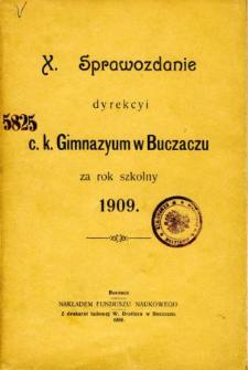 Sprawozdanie Dyrekcyi C. K. Gimnazyum w Buczaczu za rok szkolny 1909