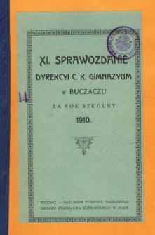 Sprawozdanie Dyrekcyi C. K. Gimnazyum w Buczaczu za rok szkolny 1910