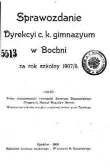 Sprawozdanie Dyrekcyi C. K. Gimnazyum w Bochni za rok szkolny 1907/8