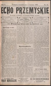 Echo Przemyskie : organ Stronnictwa Katolicko-Narodowego. 1905, R. 10, nr 44-52 (czerwiec)