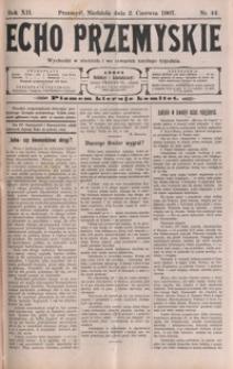 Echo Przemyskie : organ Stronnictwa Katolicko-Narodowego. 1907, R. 12, nr 44-52 (czerwiec)