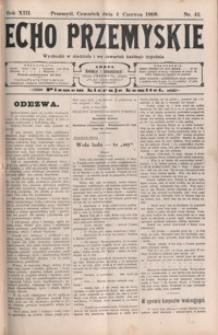 Echo Przemyskie : organ Stronnictwa Katolicko-Narodowego. 1908, R. 13, nr 45-52 (czerwiec)