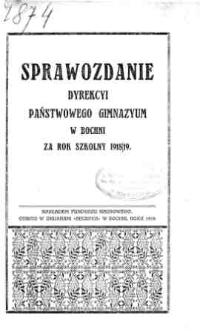 Sprawozdanie Dyrekcji Państwowego Gimnazjum w Bochni za rok szkolny 1918/19