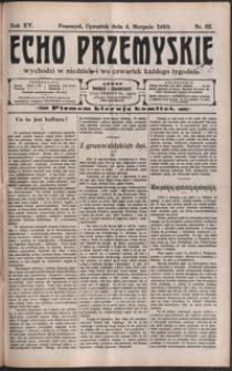 Echo Przemyskie : organ Stronnictwa Katolicko-Narodowego. 1910, R. 15, nr 62-69 (sierpień)